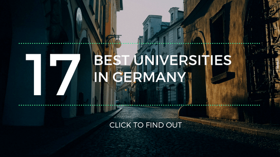 17 Best Universities in Germany To Study Abroad (2018-2019)
