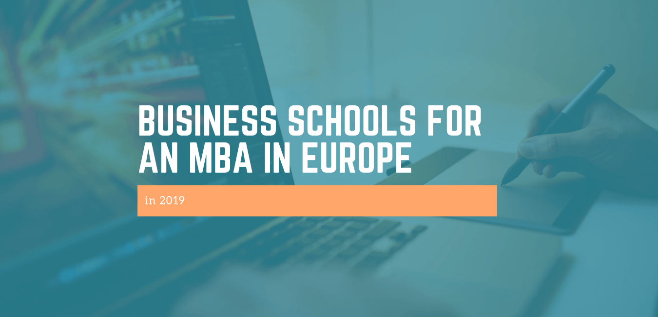 7 Top Business Schools for an MBA in Europe in 2019