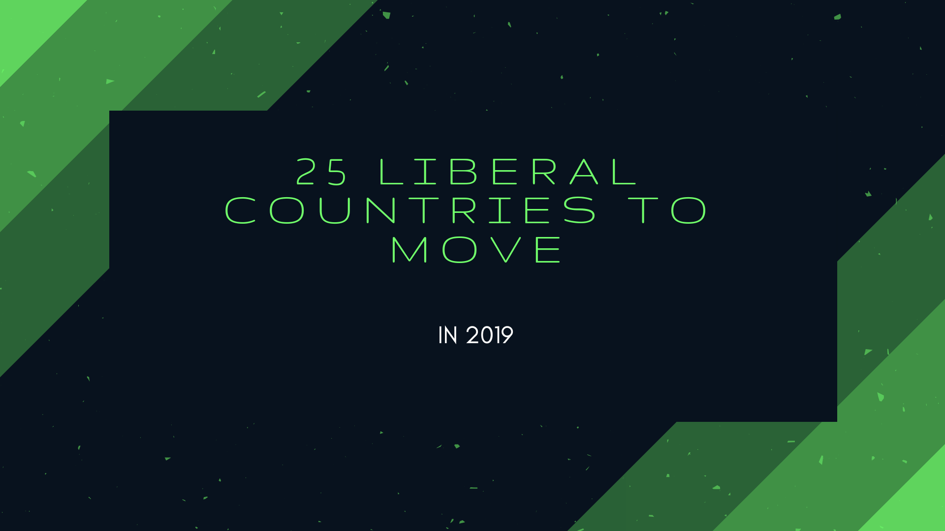 LIBERAL COUNTRIES TO MOVE
