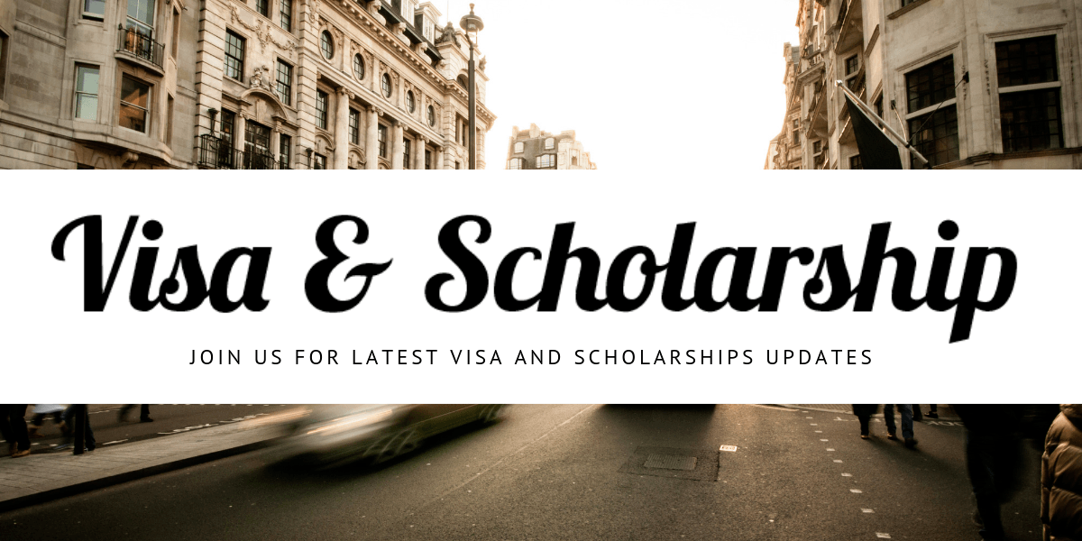 Join us for latest Visa and Scholarship Updates